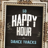 50 Happy Hour Dance Tracks by Various Artists mp3 download