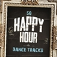 Various Artists 50 Happy Hour Dance Tracks