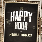 50 Happy Hour House Tracks by Various Artists mp3 download