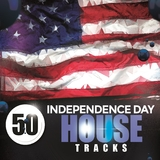 50 Independence Day House Tracks by Various Artists mp3 download