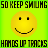 50 Keep Smiling Hands Up Tracks by Various Artists mp3 download
