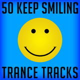 50 Keep Smiling Trance Tracks by Various Artists mp3 download