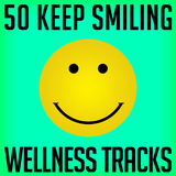 50 Keep Smiling Wellness Tracks by Various Artists mp3 download
