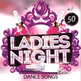 50 Ladies Night Dance Songs by Various Artists mp3 download
