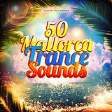 50 Mallorca Trance Sounds by Various Artists mp3 download