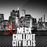 50 Mega Chillout City Beats  by Various Artists mp3 download