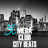 50 Mega Club City Beats by Various Artists mp3 download