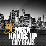 50 Mega Hands Up City Beats  by Various Artists mp3 download