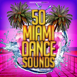 50 Miami Dance Sounds by Various Artists mp3 download