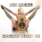 50 Real House Bombs by Various Artists mp3 download