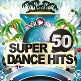 50 Super Dance Hits by Various Artists mp3 download