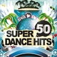 Various Artists 50 Super Dance Hits