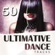 Various Artists 50 Ultimative Dance Tracks