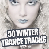 50 Winter Trance Tracks by Various Artists mp3 download