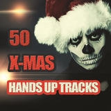 50 X-Mas Hands Up Tracks by Various Artists mp3 download