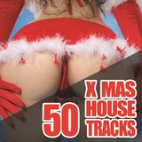 50 X-Mas House Tracks by Various Artists mp3 download