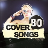 80 Cover Songs by Various Artists mp3 download
