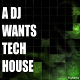 A DJ Wants Tech House by Various Artists mp3 download