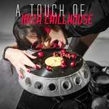 A Touch of Ibiza Chillhouse by Various Artists mp3 download
