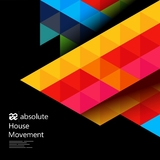 Absolute House Movement by Various Artists mp3 download