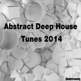Abstract Deep House Tunes 2014 by Various Artists mp3 download
