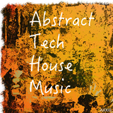 Abstract Tech House Music by Various Artists mp3 download