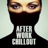After Work Chillout by Various Artists mp3 download