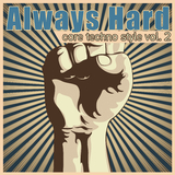 Always Hard - Core Techno Style, Vol. 2 by Various Artists mp3 download