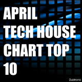 April Tech House Chart Top 10 by Various Artists mp3 download
