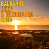 Balearic Deep & Techhouse 2015 by Various Artists mp3 download
