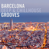 Barcelona Deep & Chillhouse Grooves by Various Artists mp3 download