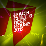 Beach Chill & Deep House 2015 by Various Artists mp3 download