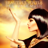 Beautiful Jewels of Lounge Music by Various Artists mp3 download
