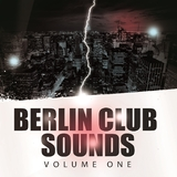 Berlin Club Sounds, Vol. 1 by Various Artists mp3 download