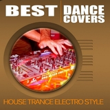 Best Dance Covers (House Trance Electro Style) by Various Artists mp3 download