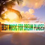 Best Music for Dream Places by Various Artists mp3 download