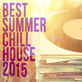 Best Summer Chill House 2015 by Various Artists mp3 download