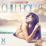 Best Warming Up Chillhouse Tunes by Various Artists mp3 download