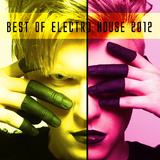 Best of Electro House 2012 by Various Artists mp3 download