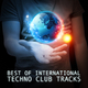 Various Artists Best of International Techno Club Tracks