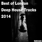 Best of London Deep House Tracks 2014 by Various Artists mp3 download