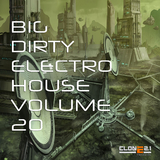 Big Dirty Electro House, Vol. 20 by Various Artists mp3 download