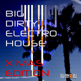 Big Dirty Electro House X Mas Edition  by Various Artists mp3 download