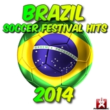 Brazil Soccer Festival Hits 2014 by Various Artists mp3 download