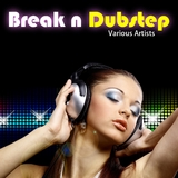 Break 'n' Dubstep by Various Artists mp3 download