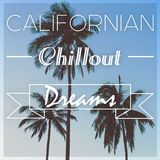 Californian Chillout Dreams by Various Artists mp3 download