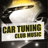 Car Tuning Club Music by Various Artists mp3 download