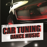 Car Tuning Dance Music by Various Artists mp3 download