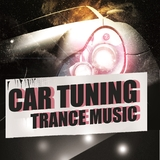 Car Tuning Trance Music by Various Artists mp3 download