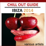 Chill Out Guide Ibiza 2014 by Various Artists mp3 download